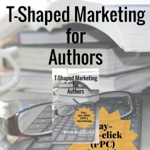 T-Shaped Marketing for Authors (Pay-per-click (PPC) Advertising)