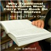 Why Traditional Bookstores Won't Carry Your Book on Their Shelves … and Why That's Okay by Kim Staflund from  in  category