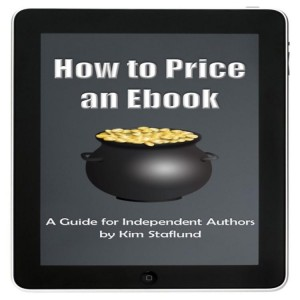 How to Price an Ebook: A FREE Guide for Independent Authors by Kim Staflund from  in  category