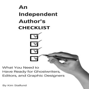 An Independent Author's Checklist: FREE Help for Indie Authors by Kim Staflund from  in  category