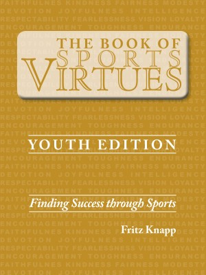 The Book of Sports Virtues – Youth Edition by Fritz Knapp from Price World Publishing in Sports & Hobbies category