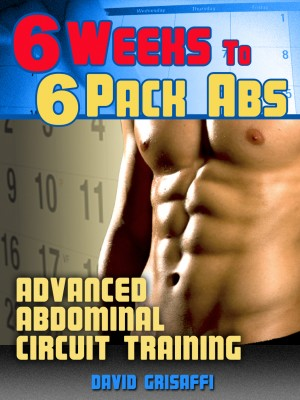 6 Weeks to 6 Pack Abs by David Grisaffi from Price World Publishing in Family & Health category