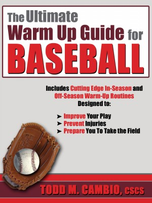 The Ultimate Warm Up Guide for Baseball by Todd Cambio from Price World Publishing in Sports & Hobbies category