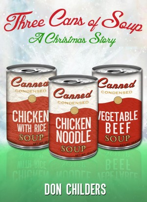 Three Cans of Soup by Don Childers from Price World Publishing in Religion category