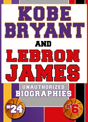 Kobe Bryant and Lebron James by Belmont and Belcourt Biographies from Price World Publishing in Sports & Hobbies category