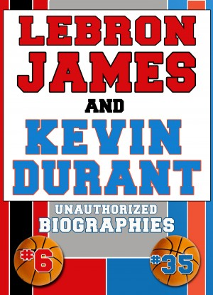 Lebron James and Kevin Durant by Belmont and Belcourt Biographies from Price World Publishing in Sports & Hobbies category