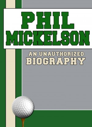 Phil Mickelson by Belmont and Belcourt Biographies from Price World Publishing in Sports & Hobbies category