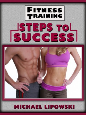Fitness Training Steps to Success by Michael Lipowski from Price World Publishing in Family & Health category