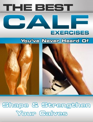 The Best Calf Exercises You've Never Heard Of by Nick Nilsson from Price World Publishing in Family & Health category
