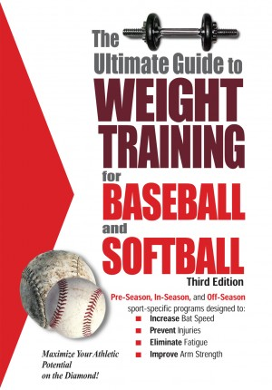 The Ultimate Guide to Weight Training for Baseball & Softball by Rob Price from Price World Publishing in Sports & Hobbies category