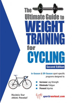 The Ultimate Guide to Weight Training for Cycling by Rob Price from Price World Publishing in Sports & Hobbies category