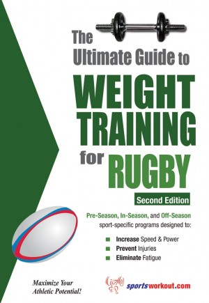 The Ultimate Guide to Weight Training for Rugby by Rob Price from Price World Publishing in Sports & Hobbies category