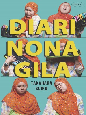 Diari Nona Gila by Takahara Suiko from Projek Rabak Studio in General Novel category