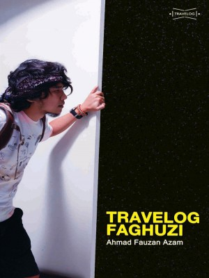 Travelog Faghuzi by Ahmad Fauzan Azam from  in  category