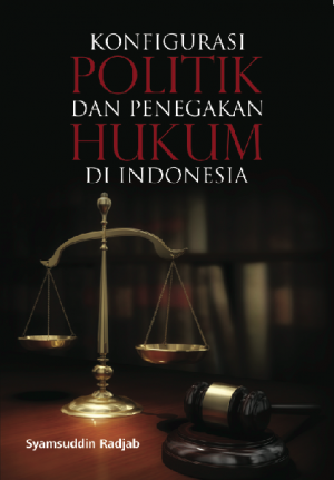 Konfigurasi Politik dan Penegakan Hukum di Indonesia by Syamsuddin Radjab from  in  category