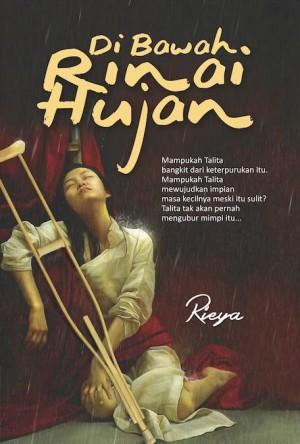 Dibawah Rinai Hujan by Rieya from PT. NAGAKUSUMA MEDIA KREATIF in Teen Novel category