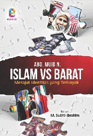 Islam vs Barat, Merajut Identitas yang Terkoyak by Dr. Abd. Muid N. from PT. NAGAKUSUMA MEDIA KREATIF in Islam category