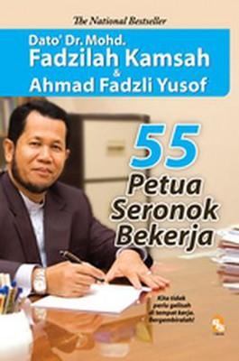 55 Petua Seronok Bekerja by Mohd Fadzilah Kamsah,Ahmad Fadzli Yusof from PTS Publications in Teen Novel category
