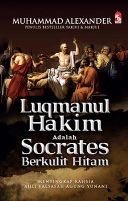 Luqmanul Hakim adalah Socrates Berkulit Hitam by Muhammad Alexander from  in  category