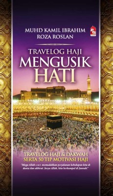 Travelog Haji Mengusik Hati by Muhd Kamil Ibrahim, Roza Roslan from PTS Publications in Islam category