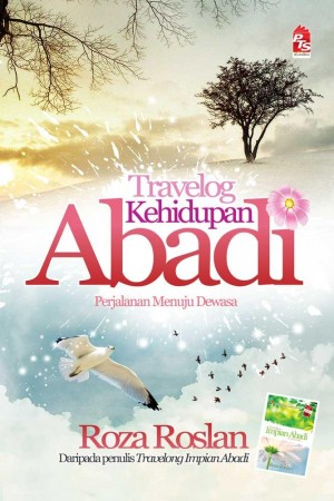 Travelog Kehidupan Abadi; Perjalanan Menuju Dewasa by Roza Roslan from PTS Publications in Motivation category