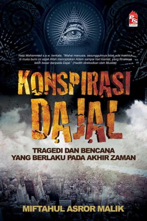 Konspirasi Dajal by Miftahul Asror Malik from PTS Publications in Islam category
