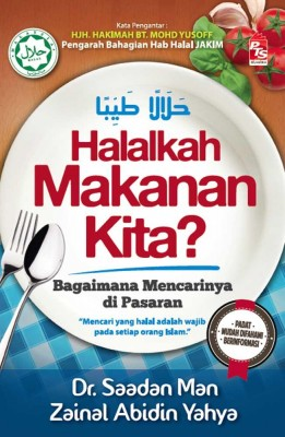 Halalkah Makanan Kita? by Dr. Saadan Man, Zainal Abidin Yahya from PTS Publications in Islam category