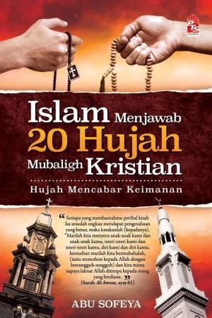 Islam Menjawab 20 Hujah Mubaligh Kristian by Abu Sofeya from PTS Publications in Islam category