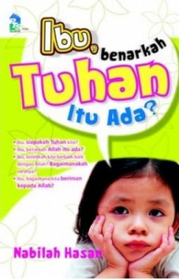 Ibu, Benarkah Tuhan Itu Ada? by Nabilah Hasan from PTS Publications in Motivation category