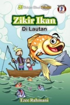 31 Kisah Teladan: Zikir Ikan Di Lautan by Ezee Rahmani from PTS Publications in Teen Novel category