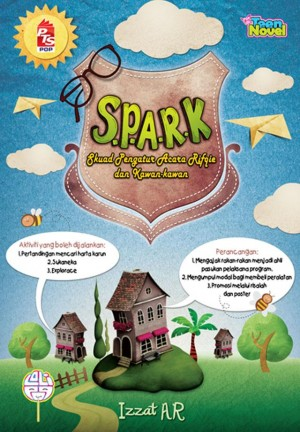 SPARK (Skuad Pengatur Acara Rifqie dan Kawan-Kawan) by Izzat AR from PTS Publications in Teen Novel category