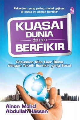Kuasai Dunia dengan Berfikir by Ainon Mohd, Abdullah Hassan from PTS Publications in Business & Management category