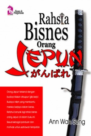 Rahsia Bisnes Orang Jepun by Ann Wan Seng from PTS Publications in Business & Management category