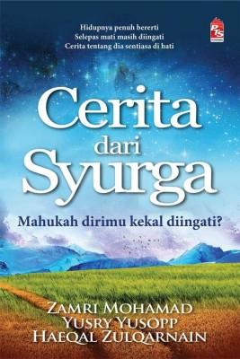 Cerita dari Syurga: Mahukah dirimu kekal diingati? by Zamri Mohamad, Yusry Yusopp from PTS Publications in Motivation category