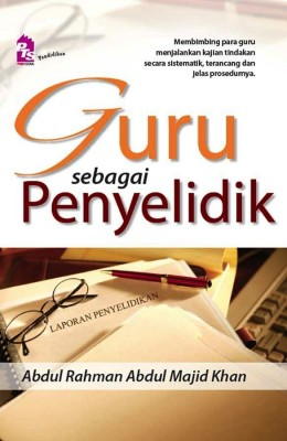 Guru Sebagai Penyelidik by Abdul Rahman Abdul Majid Khan from PTS Publications in General Academics category