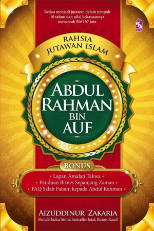 Rahsia Jutawan Islam: Abdul Rahman Bin Auf by Aizuddinur Hj Zakaria from PTS Publications in Business & Management category