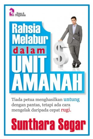 Rahsia Melabur dalam Unit Amanah by Sunthara Segar from PTS Publications in Finance & Investments category