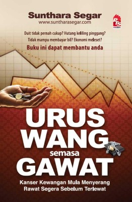 Urus Wang Semasa Gawat by Sunthara Segar from PTS Publications in Finance & Investments category