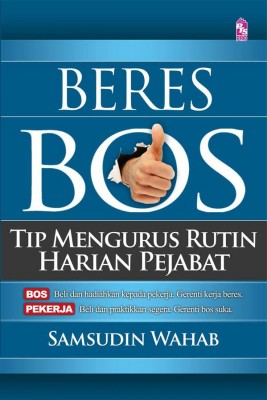 Beres Bos: Tip Mengurus Rutin Harian Pejabat by Samsudin Wahab from PTS Publications in Business & Management category