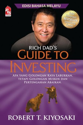 Rich Dad's: Guide to Investing (Edisi Bahasa Melayu) by Robert T. Kiyosaki from PTS Publications in Motivation category