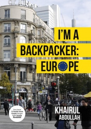 I'm A Backpacker: Europe by Khairul Abdullah from PTS Publications in Travel category