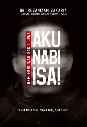 Aku Nabi Isa! by Rozanizam Zakaria from PTS Publications in Religion category