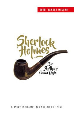 Sherlock Holmes: A Study in Scarlet dan The Sign of Four - Edisi Bahasa Melayu