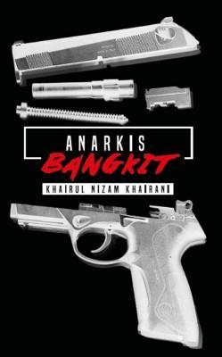 Anarkis: Bangkit by Khairul Nizam Khairani from  in  category