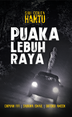 Puaka Lebuh Raya by CikPuan Fifi, Sabrina Ismail, DrFendi Ameen from PTS Publications in General Novel category