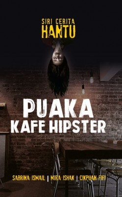 Puaka Kafe Hipster by CikPuan Fifi, Mira Ishak, Sabrina Ismail from  in  category
