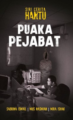 Puaka Pejabat by Mira Ishak, Mus Nasmian, Sabrina Ismail from PTS Publications in General Novel category