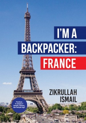 I'm A Backpacker: France by Zikrullah Ismail from PTS Publications in Travel category