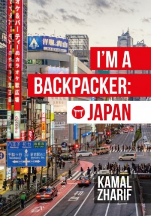 I'm A Backpacker: Japan by Kamal Zharif from PTS Publications in Travel category
