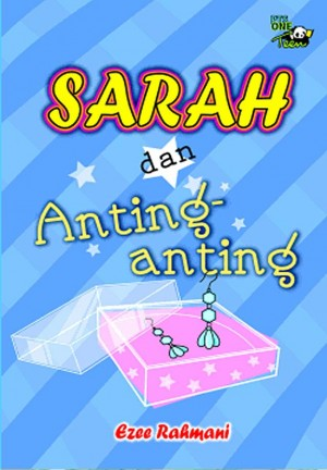 Sarah dan Anting-anting by Ezee Rahmani from PTS Publications in Teen Novel category
